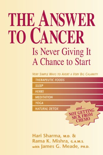 The Answer to Cancer: Is Never Giving It a Chance to Start (English Edition)