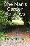 One Man's Garden Railways