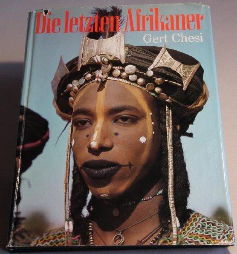 Die letzten Afrikaner, Gert Chesi Afrika Und Die Afrikaner
