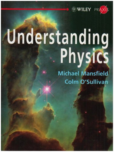 Understanding Physics (Wiley-Praxis Physical Science Textbooks)