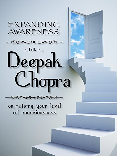 Expanding Awareness w/ Deepak Chopra