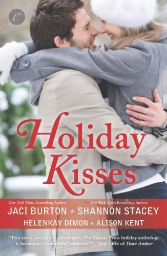 Holiday Kisses: This Time Next Year\A Rare Gift\It's Not Christmas Without You\Mistletoe and Margaritas by Alison Kent (2013-10-29)