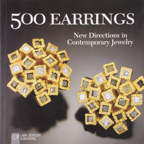 500 Earrings: New Directions in Contemporary Jewelry (Lark Jewellery)