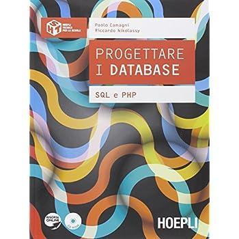 Progettare I Database. Sql E Php. Per Gli Ist. Tecnici Commerciali. Con E-Book. Con Espansione Online