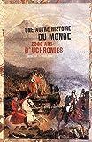 Telecharger Livres Une autre histoire du monde 2500 ans d uchronies (PDF,EPUB,MOBI) gratuits en Francaise