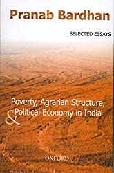 [(Poverty, Agrarian Structure and Political Economy in India : Selected Essays)] [By (author) Pranab Bardhan] published on (March, 2003)