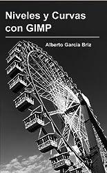 Niveles y Curvas con GIMP (Spanish Edition)