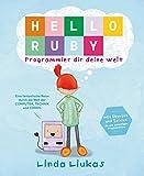 Hello Ruby: Programmier dir deine Welt - Linda Liukas