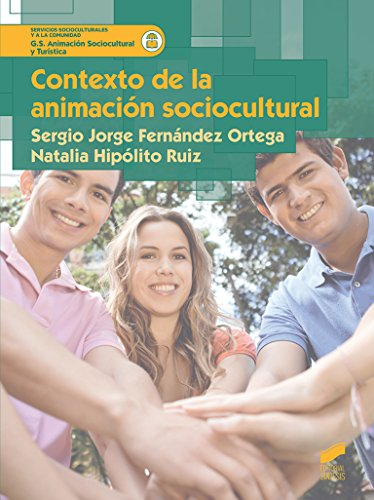 Contexto de la animación sociocultural (Servicios socioculturales y a la comunidad) por Sergio Jorge/Hipólito Ruiz, Natalia Fernández Ortega