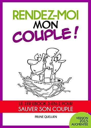 Rendez-moi mon couple !: Le 1er eBook 3-en-1 pour sauver son couple par Prune QUELLIEN