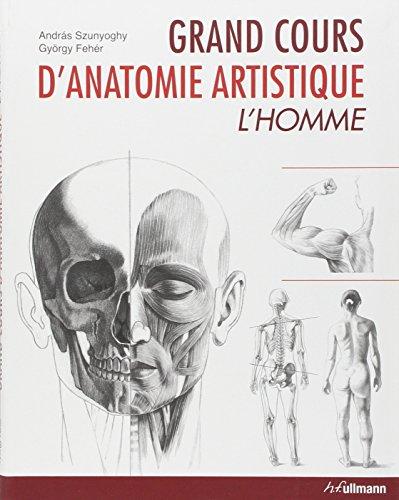 Grand cours d'anatomie artistique : L'homme par András Szunyoghy