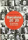 Barcelona 20 x 20: 20 personatges 20 llocs viscuts (Fuera de colección)