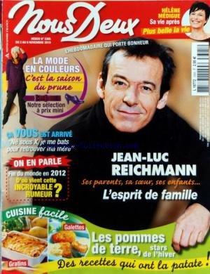 NOUS DEUX [No 3305] du 02/11/2010 - JEAN-LUC REICHMANN - L'ESPRIT DE FAMILLE - HELENE MEDIGUE SA VIE APRES PLUS BELLE LA VIE - LES POMMES DE TERRE - LA MODE EN COULEURS - PRUNE - NE SOUS X JE ME BATS POUR RETROUVER MA MERE - FIN DU MONDE EN 2012 / D'OU VIENT LA RUMEUR