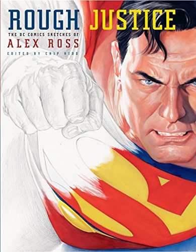 Rough Justice: The DC Comics Sketches of Alex Ross (Pantheon Graphic Novels) por Alex Ross