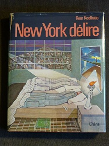 Delirious New York: A retroactive manifesto for Manhattan Hardcover ¨C 1978