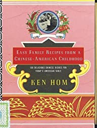 Easy Family Recipes from a Chinese-American Childhood (Knopf Cooks American Series) by Ken Hom (1997-09-30)