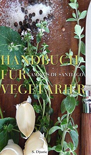 Handbuch für Vegetarier  /  Caminos de Santiago