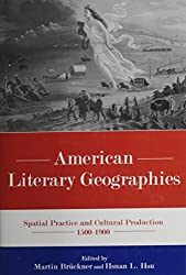 American Literary Geographies: Spatial Practice and Cultural Production, 1500-1900