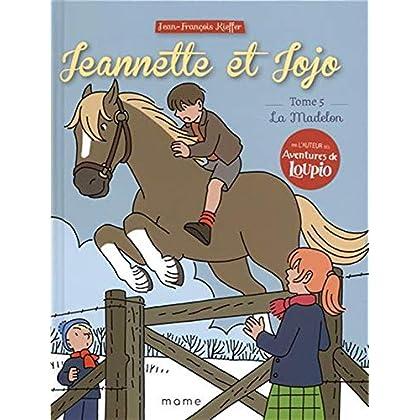 Jeannette et Jojo, Tome 5 : La Madelon