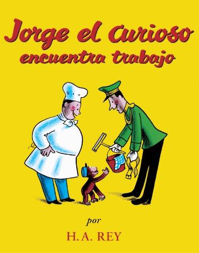Jorge El Curioso Encuentra Trabajo / Curious George Takes a Job por H. A. Rey