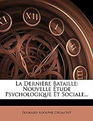 La Derni Re Bataille: Nouvelle Tude Psychologique Et Sociale...