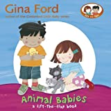 Animal Babies: A Lift-the-Flap Book (Ella & Tom Lift the Flap Book) by Gina Ford (2008-02-07)