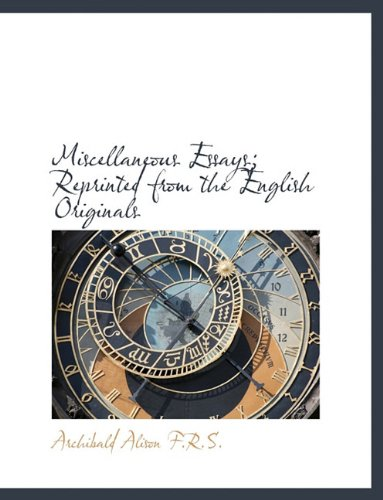 Miscellaneous Essays; Reprinted from the English Originals