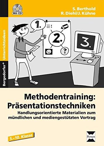 Methodentraining: Präsentationstechniken: Handlungsorientierte Materialien zum mündlichen und mediengestützten Vortrag (5. bis 10. Klasse)