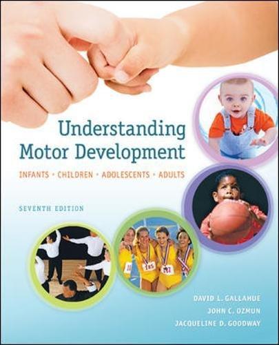 Understanding Motor Development: Infants, Children, Adolescents, Adults por David Gallahue