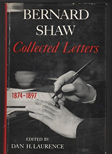 BERNARD SHAW Collected Letters 1874-1897 by Dan H. Laurence (1965-08-01)