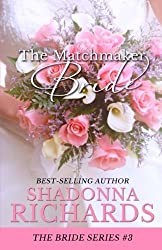 The Matchmaker Bride: Book 3 in the Bride Series by Shadonna Richards (2013-07-26)