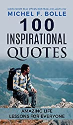 100 INSPIRATIONAL QUOTES: AMAZING LIFE LESSONS FOR EVERYONE (English Edition)