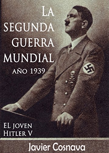 LA SEGUNDA GUERRA MUNDIAL, AÑO 1939 (WW2) por Javier Cosnava