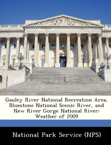 Gauley River National Recreation Area, BlueStone National Scenic River, and New River Gorge National River: Weather of 2009 -