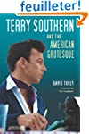 Terry Southern and the American Grote...