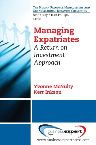Managing Expatriates: A Return on Investment Approach (Human Resource Management and Organizational Behavior)