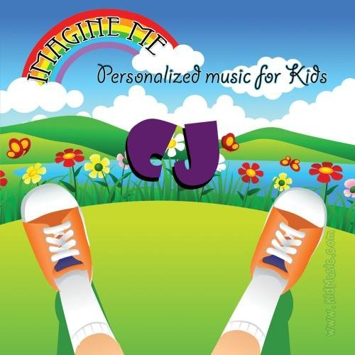 lized just for CJ - Pronounced ( See-Jay ) by Personalized Kid Music ()