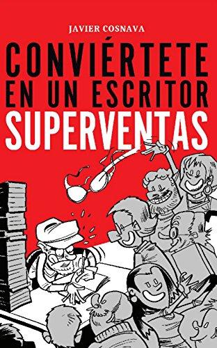 CONVIÉRTETE EN UN ESCRITOR SUPERVENTAS: Nueva versión con 13 ilustraciones de dibujantes de la revista El Jueves por Javier Cosnava
