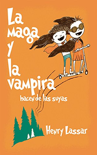 La maga y la vampira hacen de las suyas (Spanish Edition)