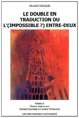 Le double en traduction ou l'(impossible ?) entre-deux : Volume 1