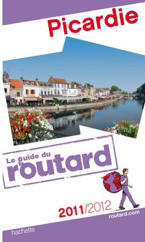 Guide du Routard Picardie 2011/2012