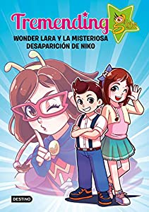 canal youtube: Tremending girls. Wonder Lara y la misteriosa desaparición de Niko (Youtubers in...