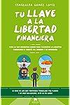 https://libros.plus/tu-llave-a-la-libertad-financiera-todo-lo-que-necesitas-saber-para-alcanzar-la-libertad-financiera-a-traves-del-ahorro-y-la-inversion/