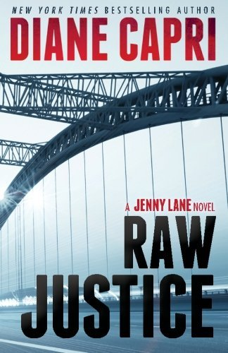 Raw Justice: A Jenny Lane Thriller (The Hunt for Justice Series) (Volume 5) by Diane Capri (2015-05-18)