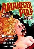 Libros PDF Amanecer Pulp 2014 Autores Clasicos Vs Autores Modernos (PDF y EPUB) Descargar Libros Gratis