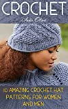 Crochet: 10 Amazing Crochet Hat Patterns For Women And Men