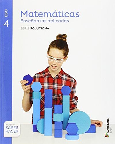 MATEMATICAS ENSEÑANZAS APLICADAS SERIE SOLUCIONA 4 ESO SABER HACER - 9788491081401