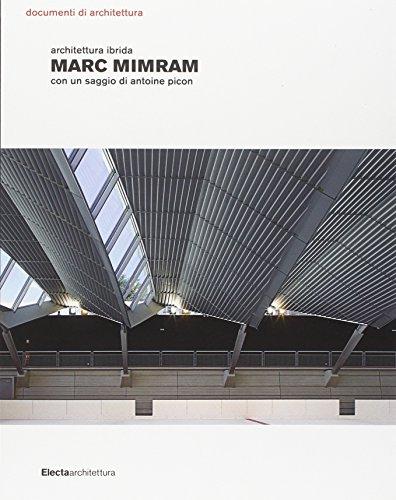 Marc Mimram. Architettura ibrida. Ediz. illustrata (Documenti di architettura)