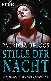 Stille der Nacht: Mercy Thompson 10 - Roman (Mercy-Thompson-Reihe, Band 10) - Patricia Briggs