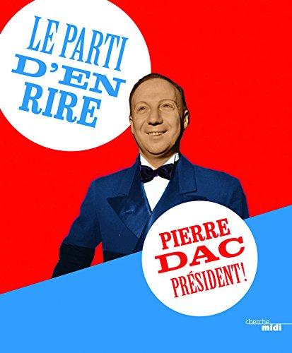 le-parti-den-rire-pierre-dac-president-